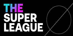 سوپرلیگ اروپا - کودتای تیم های بزرگ اروپایی و جنجال در فوتبال